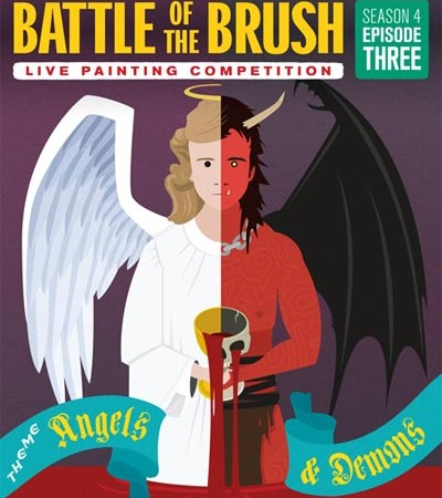 "Battle of the Brush XVIII: Season 4 Episode 3 – ""Angels and Demons"": 80 Minute Live Painting Competition"
